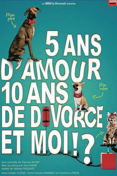 5 ANS D'AMOUR 10 ANS DE DIVORCE ET MOI?