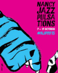 Nancy Jazz Pulsations #42 • Du 7 au 17 octobre 2015