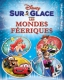 DISNEY SUR GLACE 2016 / LES MONDES FEERIQUES (DISNEY ON ICE)