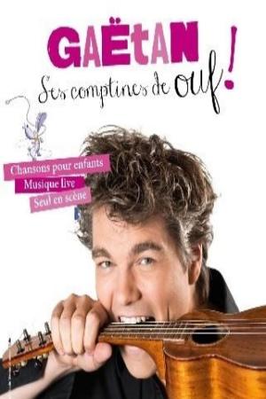 concert Gaetan, Ses Comptines De Ouf !