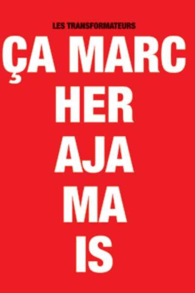 CA MARCHERA JAMAIS