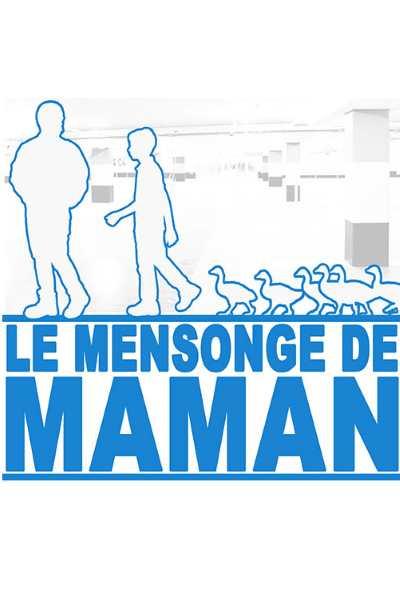 LE MENSONGE DE MAMAN