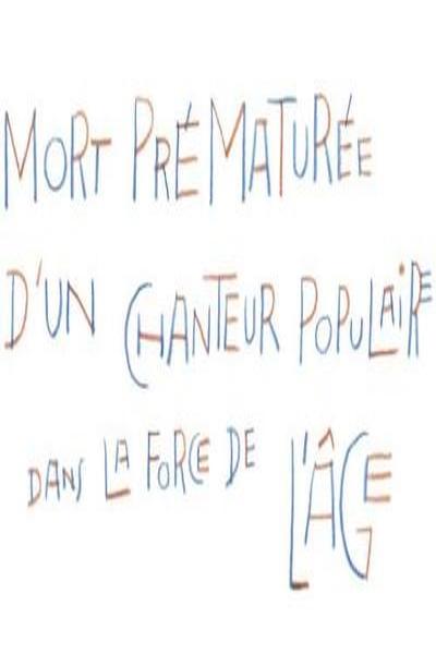 MORT PREMATUREE D'UN CHANTEUR DANS LA FORCE DE L'AGE