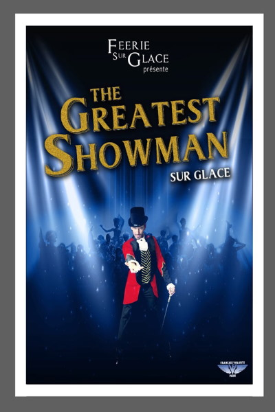 concert The Greatest Showman (feerie Sur Glace)