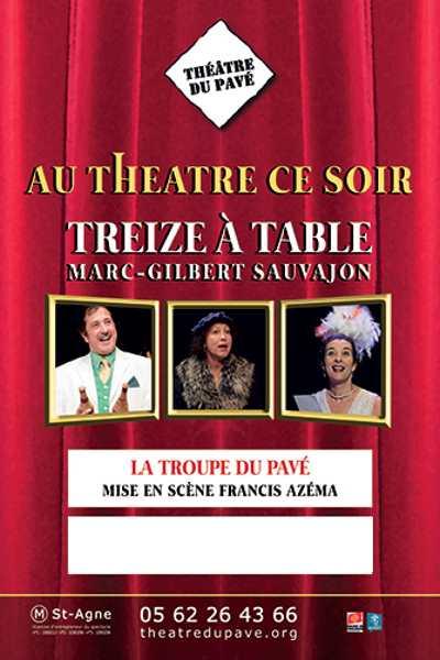 TREIZE A TABLE - AU THEATRE CE SOIR