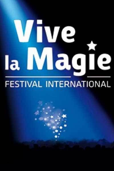 VIVE LA MAGIE - FESTIVAL INTERNATIONAL