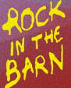 ROCK IN THE BARN