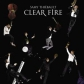 Clear fire