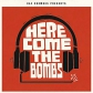Here come the bombs