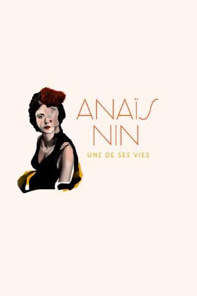 ANAIS NIN - UNE DE SES VIES