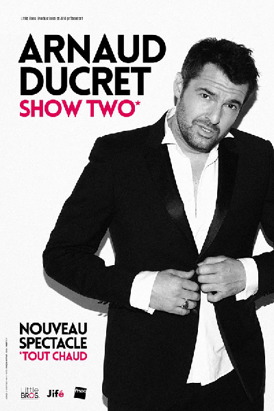 SHOW TWO (Nouveau spectacle tout chaud d'Arnaud Ducret)