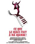 concert Ce Que Le Djazz Fait A Ma Djambe (jacques Gamblin)