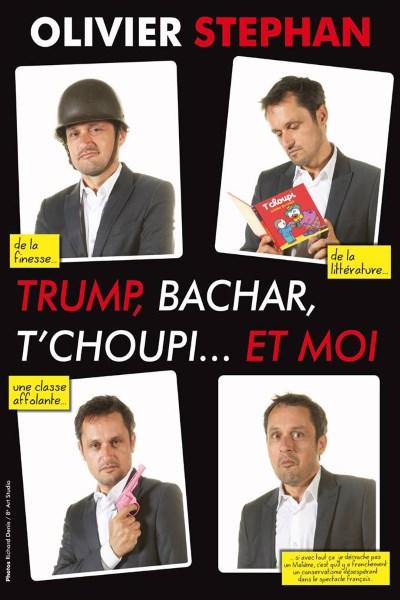TRUMP, BACHAR, T'CHOUPI... ET MOI