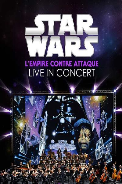 STAR WARS IN CONCERT - L'EMPIRE CONTRE ATTAQUE