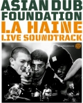 ASIAN DUB FOUNDATION - LA HAINE EN CINE CONCERT