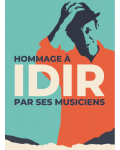 IDIR : CONCERT HOMMAGE AVEC SES MUSICIENS