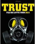 Trust reprend la lutte ! Bientôt en concert près de chez vous