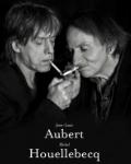 EVENEMENT / Jean-Louis Aubert et Michel Houellebecq sur scène pour une performance unique