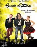 concert Bande De Tattoos (lucien Et Les Arpettes)