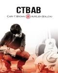 CARY T BROWN & AURELIEN BOILLEAU (CTBAB)