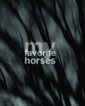 MY FAVORITE HORSES