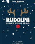 RUDOLPH, UN CONTE MUSICAL DE NOEL