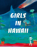 RESERVEZ / Pop majeure en mode mineur : Girls In Hawaii est en tournée !