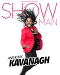 spectacle Anthony Kavanagh Show Man de Anthony Kavanagh