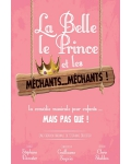 LA BELLE LE PRINCE ET LES MECHANTS MECHANTS
