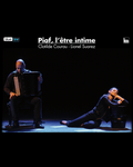 PIAF L'ETRE INTIME (Clotilde Courau et Lionel Suarez)