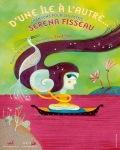 D'UNE ILE A L'AUTRE (Serena Fisseau)