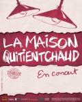 concert La Maison Quitientchaud