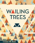 Change We Need - Wailing Trees