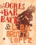 Les Ogres de Barback & Le Bal Brotto Lopez -