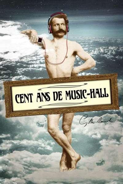 CENT ANS DE MUSIC-HALL