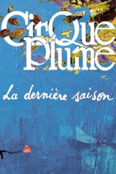 CIRQUE PLUME - LA DERNIERE SAISON