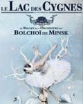 concert Le Lac Des Cygnes (ballet & Orchestre Du Bolchoi De Minsk)