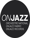 ONJ / ORCHESTRE NATIONAL DE JAZZ