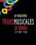36èmes Rencontres Trans Musicales   Line-Up