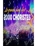 LE GRAND SHOW DES 2000 CHORISTES