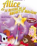 ALICE ET LE RETOUR DE LA BAGUETTE MAGIQUE