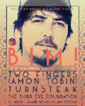 BIM! #6 : TWO FINGERS (AMON TOBIN) dj set + TURNSTEAK live + THE THIRD EYE FOUNDATION dj set