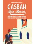 CASBAH MON AMOUR -  L'HISTOIRE DE LA CASBAH EN MUSIQUE