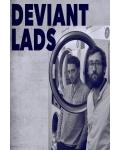 DEVIANT LADS