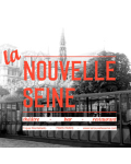 LA NOUVELLE SEINE A PARIS