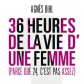 36 heures de la vie d'une femme - Parce que 24 c'est pas assez