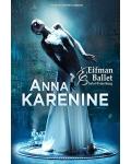ANNA KARENINE (Boris Eifman Ballet)
