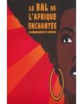 concert Le Bal De L'afrique Enchantee