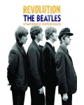 THE BEATLES: REVOLUTION A SYMPHONIC EXPERIENCE