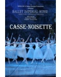 CASSE NOISETTE (Ballet Imperial Russe)